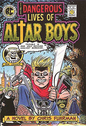 The Dangerous Lives of Altar Boys: A Novel