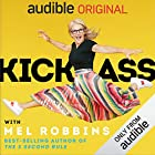 "Kick Ass with Mel Robbins: Life-Changing Advice from the Author of ""The 5 Second Rule"" 