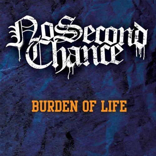 No Second Chance-Burden Of Life-2014-DeBT Download