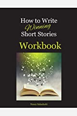 How to Write Winning Short Stories Workbook: A Companion Guide to How to Write Winning Short Stories Paperback
