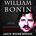 William Bonin: The True Story of the Freeway Killer Audiobook by Jack Rosewood Narrated by Gaius M. Thynne