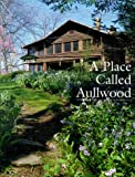 A Place Called Aullwood in Southwestern Ohio, Allan Horvath, Allan L. Horvath, Paul E. Knoop, Gail V. Horvath, 0965415201