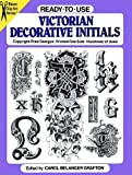 Ready-to-Use Victorian Decorative Initials, , 0486259862