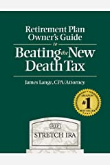 Retirement Plan Owner's Guide to Beating the New Death Tax Kindle Edition