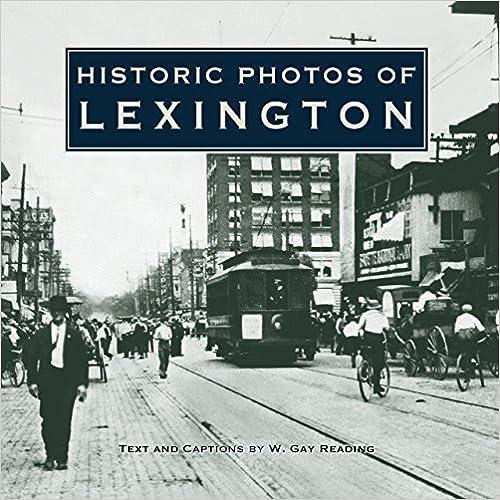 Amazon historic photos of lexington 9781596522626 w gay historic photos of lexington 1st edition solutioingenieria Image collections