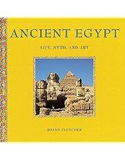 Ancient Egypt: Life, Myth, and Art