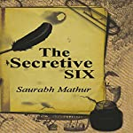 The Secretive Six | Saurabh Mathur