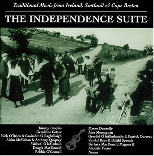 Independence Suite: Traditional Music from Ireland, Scotland & Cape Breton (Scottish Folk Song Suite)