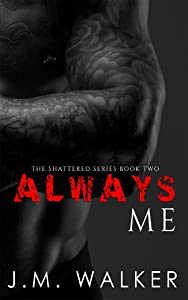 Always Me (Shattered Book 2)