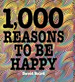 1,000 Reasons to Be Happy, MQ Publications Staff, 0740739719