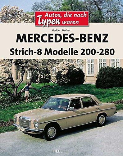 Mercedes-Benz Strich-8: Modelle 200-280 E (Autos, die noch Typen waren)