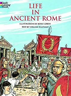 Life In Ancient Rome Dover History Coloring Book