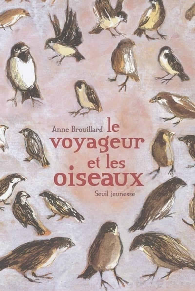 Le Voyageur Et Les Oiseaux Album Jeunesse French Edition Brouillard Anne 9782020857581 Amazon Com Books