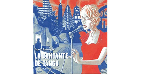 La Cantante de Tango (Original Motion Picture Soundtrack) by Various ...