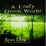 A Leafy Green World | Sean Dow