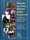 img - for Donde no hay doctor para mujeres by A. August Burns (2012-01-01) book / textbook / text book