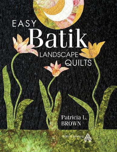 Easy Batik Landscape Quilts ()