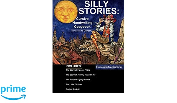 Silly Stories: Cursive Handwriting Copybook: Soar Learning Company ...