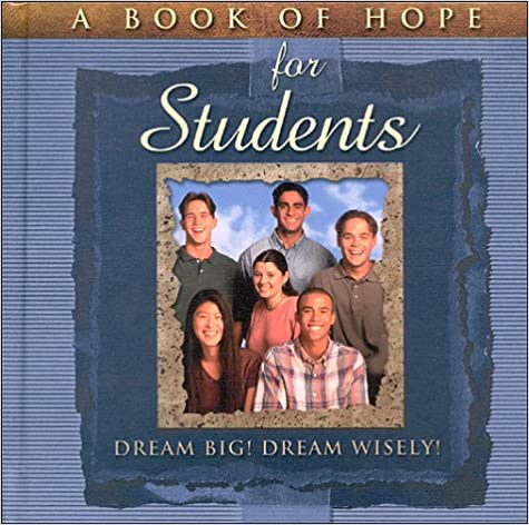 Download online A Book of Hope for Students: Dream Big! Dream Wisely! (Hope Collection) PDF, azw (Kindle), ePub