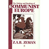 The Making and Breaking of Communist Europe