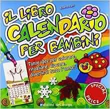 Il libro calendario per bambini: 9788884572745: Amazon.com