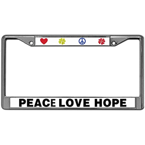 PEACE LOVE HOPE Metal License Plate Frame New