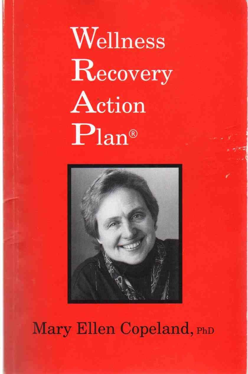 WELLNESS RECOVERY ACTION PLAN Mary Ellen Copeland 9780979556098