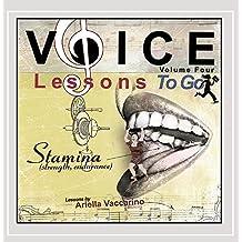 Voice Lessons to Go V.4- Stamina