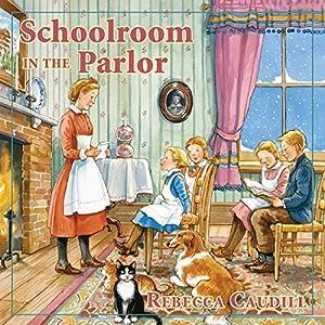 Schoolroom in the Parlor Audiobook