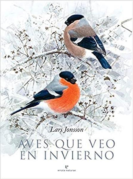Aves que veo en invierno (VARIOS): Amazon.es: Jonsson, Lars, Jonsson, Lars, García-Posada, Elda: Libros