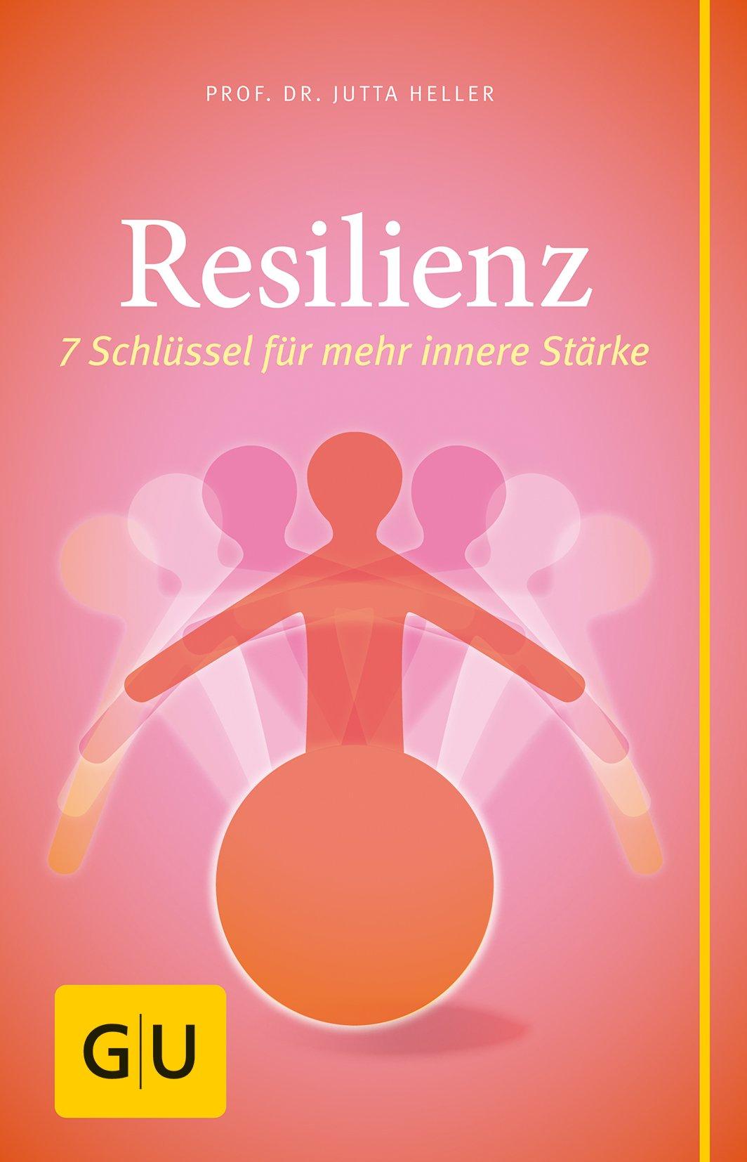 Resilienz  7 Schlüssel Für Mehr Innere Stärke