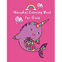 Narwhal Coloring Book for Girls: Cute Unicorn Narwhal Coloring Pages for Kids ~ Get Well Soon, Birthday Gift Ideas for Girls, Young Artist Large Notebook