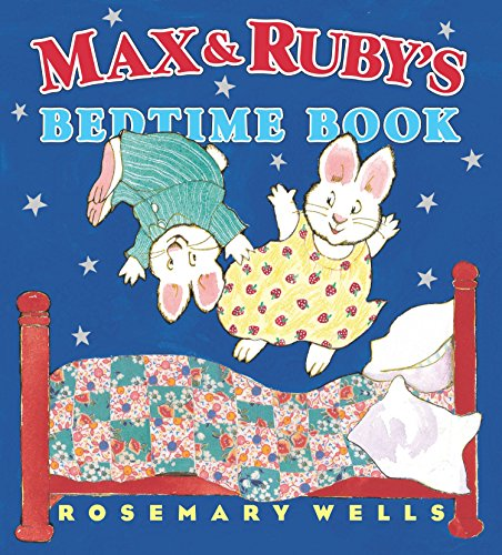 Max and Rubys Bedtime Book [Wells, Rosemary] (Tapa Dura)