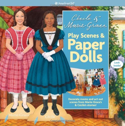 Download Cecile & Marie-Grace Play Scenes & Paper Dolls (American Girl) PDF