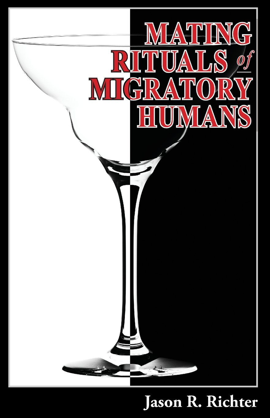 Download Mating Rituals of Migratory Humans: A Novel of Sex, Restaurants and Redemption pdf epub