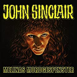 Melinas Mordgespenster (John Sinclair Sonderedition 6)
