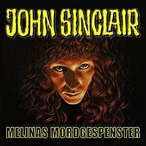 Melinas Mordgespenster (John Sinclair Sonderedition 6) Hörspiel