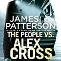 The People vs. Alex Cross: Alex Cross, Book 25 Audiobook by James Patterson Narrated by To Be Announced