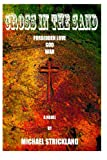 Cross in the Sand, Michael Strickland, 1494924242
