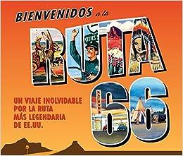 Bienvenidos A La Ruta 66: Un Viaje Inolvidable Por La Ruta Más Legendaria De Ee.uu. por Varios Autores epub