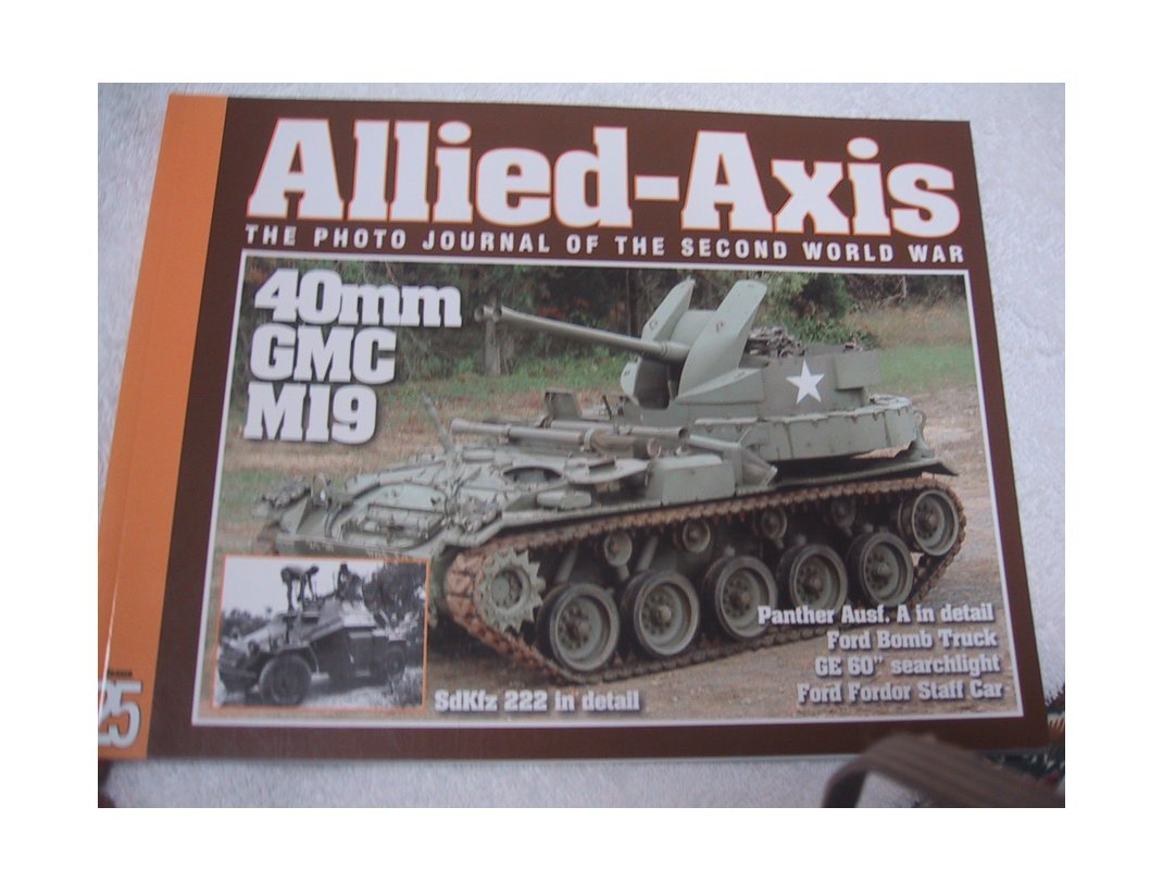 Allied-Axis 25. The Photo Journal of the Second World War pdf