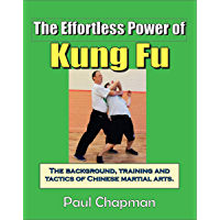 The Effortless Power of Kung Fu: A beginners introduction to the real power of kung fu. The background, training and…