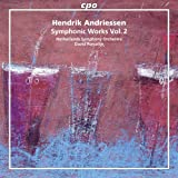 Andriessen: Symphonic Works, Vol. 2