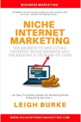 Niche Internet Marketing: The Secrets To Exploiting Untapped Niche Markets And Unleashing A Tsunami Of Cash Paperback