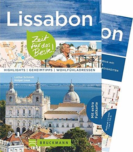 Bruckmann Reiseführer Lissabon: Zeit für das Beste. Highlights, Geheimtipps, Wohlfühladressen. Inklusive Faltkarte zum Herausnehmen.