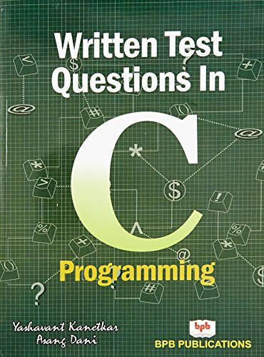Written Test Questions in C Programming by BPB Publications