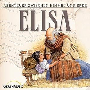Elisa (Abenteuer zwischen Himmel und Erde 13) Hörspiel