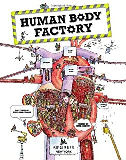 The Human Body Factory: The Nuts and Bolts of Your Insides: Dan