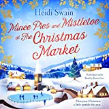 """Mince Pies and Mistletoe at the Christmas Market"" av Heidi Swain"