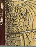 img - for Chic Chicago - Couture Treasures from the Chicago History Museum book / textbook / text book